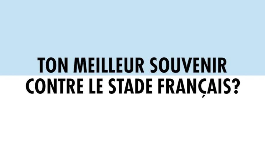 Ton meilleur souvenir contre le Stade Français ?